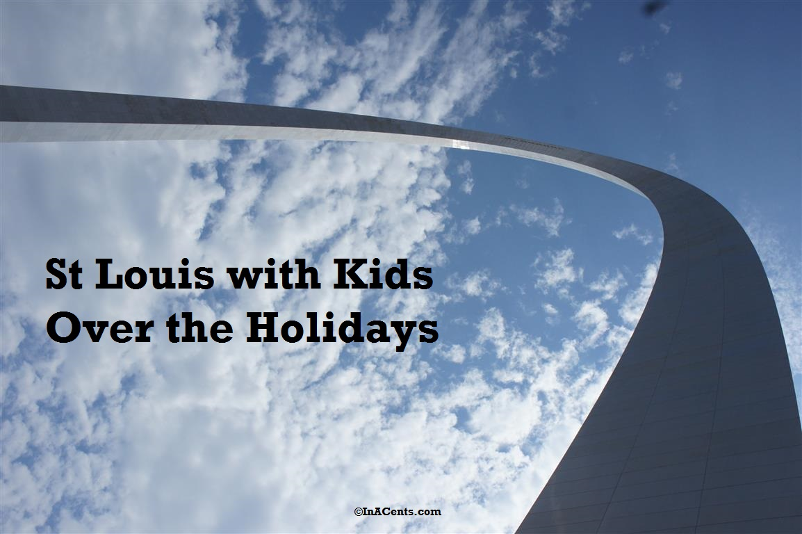 St Louis with Kids Over the Holidays